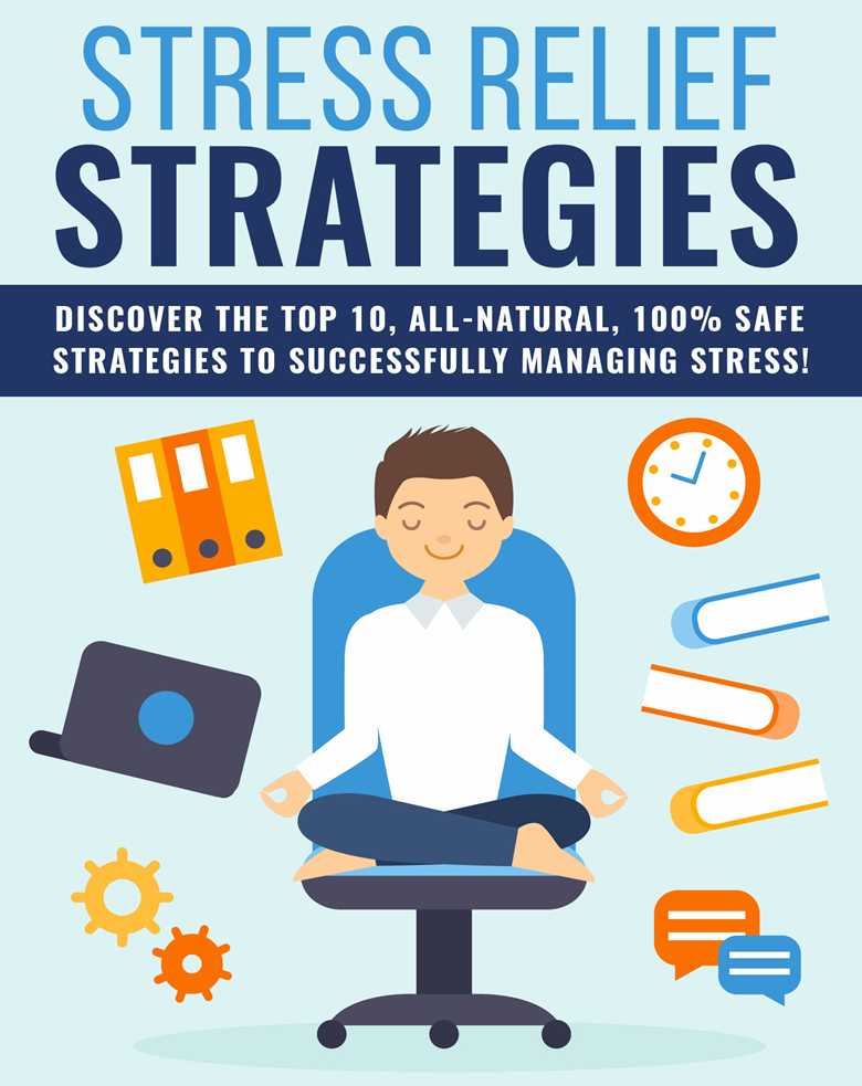 Stress Relief Strategies And Tips On How To Manage Stress